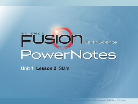 Unit 1 Lesson 2 Stars Copyright © Houghton Mifflin Harcourt Publishing Company.