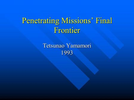 Penetrating Missions' Final Frontier Tetsunao Yamamori 1993.