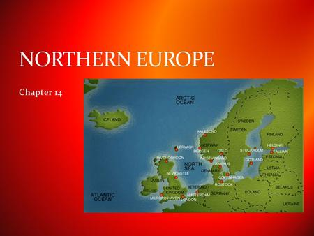 Chapter 14 NORTHERN EUROPE. British Isles Republic of Ireland  Occupies all but N part of Ireland United Kingdom of Great Britain and Ireland  Referred.