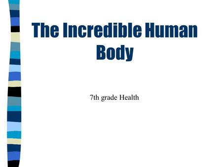 The Incredible Human Body 7th grade Health A cell is the smallest living part of the body. A tissue is a group of cells that are similar in form or function.