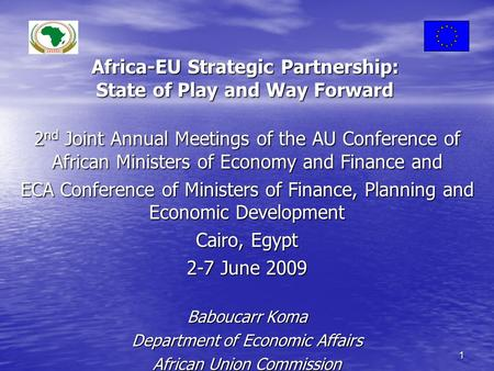 Africa-EU Strategic Partnership: State of Play and Way Forward 2 nd Joint Annual Meetings of the AU Conference of African Ministers of Economy and Finance.