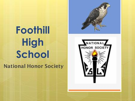 Foothill High School National Honor Society.  Character  Scholarship  Leadership  Service 4 PILLARS OF NHS.