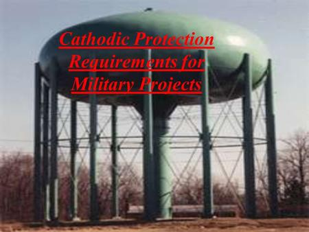 Cathodic Protection Requirements for Military Projects.