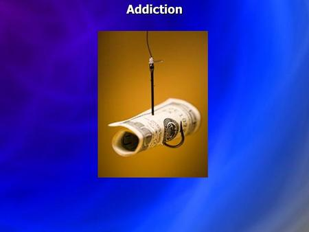 Addiction. Addiction: Being abnormally tolerant to and dependent on something that is psychologically or physically habit-forming (especially alcohol.