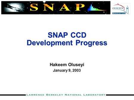 SNAP CCD Development Progress Hakeem Oluseyi January 9, 2003.