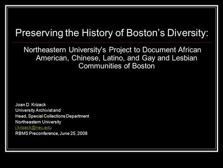 Preserving the History of Boston's Diversity: Northeastern University's Project to Document African American, Chinese, Latino, and Gay and Lesbian Communities.