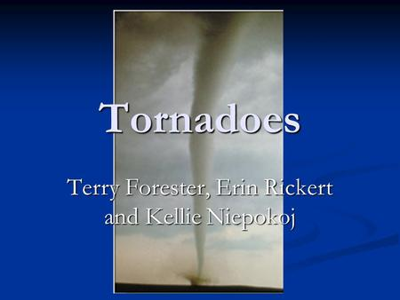 Tornadoes Terry Forester, Erin Rickert and Kellie Niepokoj.