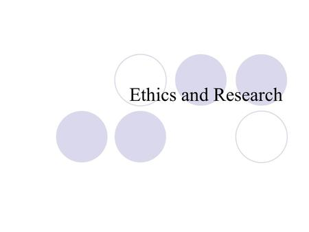 Ethics and Research. Ethics is Educational Research Committee on Scientific and Professional Ethics of American Psychological Association -- Ethical Principals.