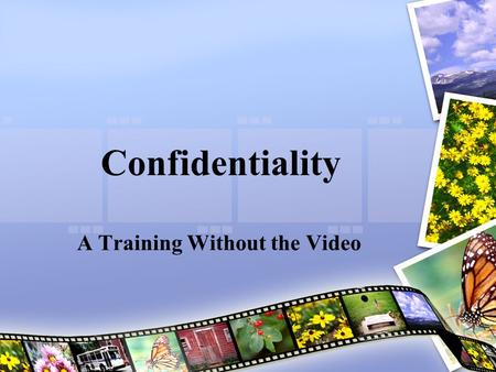 Confidentiality A Training Without the Video. Laws FERPA (1976) or the Buckley Amendment (1994) IDEA (1991) KY Safe Schools (1998)