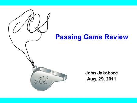 Passing Game Review John Jakobsze Aug. 29, Athletic Officials Service. All rights reserved Objective Review passing coverage and specific.
