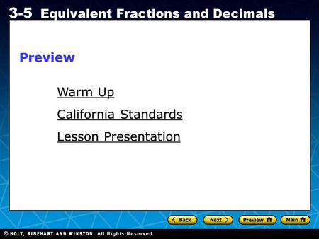 Holt CA Course 1 3-5 Equivalent Fractions and Decimals Warm Up Warm Up California Standards Lesson Presentation Preview.