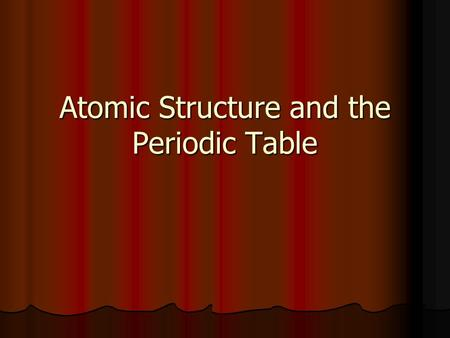 "Atomic Structure and the Periodic Table. Early Models of the Atom Democritus (4 th century BC) –atomos – ""unable to be divided."" Democritus (4 th century."
