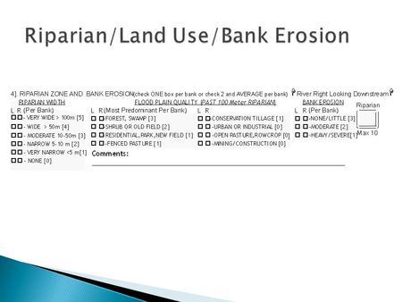  Riparian vegetation includes trees, shrubs and wetlands; not grasses  Select one width or two and average for each bank, then average banks together.