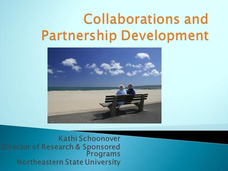 Kathi Schoonover Director of Research & Sponsored Programs Northeastern State University.