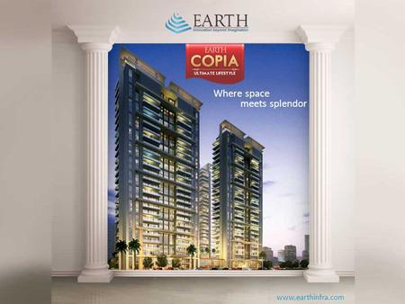 Where space meets splendor www.earthinfra.com. Live 3 BHK + Study 1835 sq. ft. (Approx.) Give ample space to your family Earth Copia is available in a.