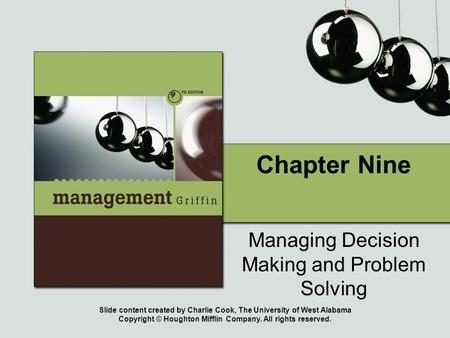 Slide content created by Charlie Cook, The University of West Alabama Copyright © Houghton Mifflin Company. All rights reserved. Chapter Nine Managing.
