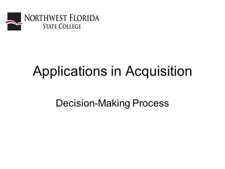 Applications in Acquisition Decision-Making Process.