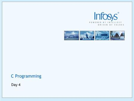 C Programming Day 4. 2 Copyright © 2005, Infosys Technologies Ltd ER/CORP/CRS/LA07/003 Version No. 1.0 More on Pointers Constant Pointers Two ways to.