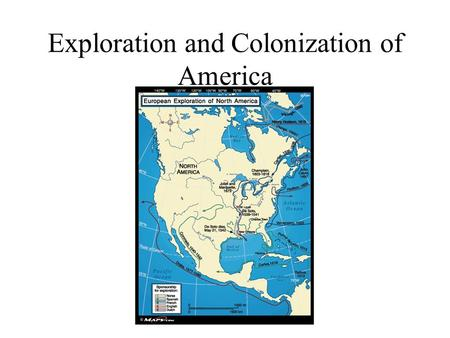 Exploration and Colonization of America Pre-Contact North Carolina Indigenous – people native to an area 20,000 BC – people arrive in North America 3.