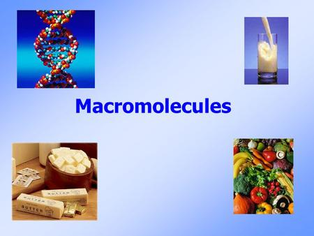 Macromolecules. Go to Section: Molecules 1. Molecule: 2 or more atoms chemically bonded together a. The atoms may be the same such as in the O 2 molecule.