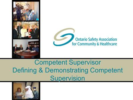 Competent Supervisor Defining & Demonstrating Competent Supervision.