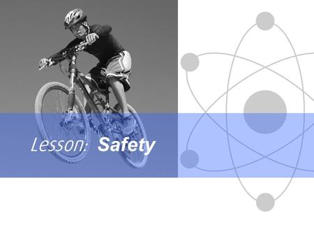 Lesson: Safety. Science Differentiation in action The most important part of an experiment is: SAFETY.