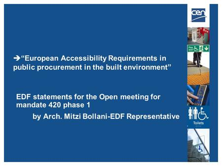 " ""European Accessibility Requirements in public procurement in the built environment"" EDF statements for the Open meeting for mandate 420 phase 1 by Arch."