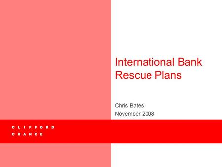 International Bank Rescue Plans Chris Bates November 2008.