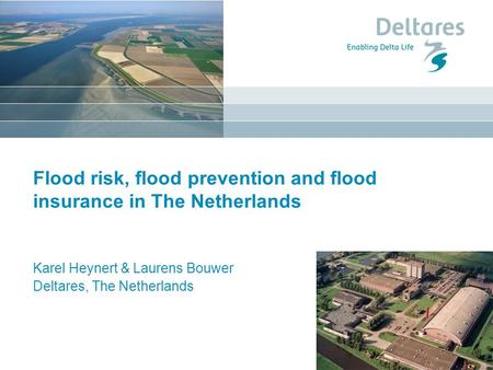 Flood risk, flood prevention and flood insurance in The Netherlands