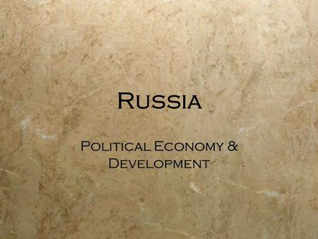 Russia Political Economy & Development. What are the weaknesses of Russian state institutions?  Tax collection  Legal enforcement of contracts  Protection.