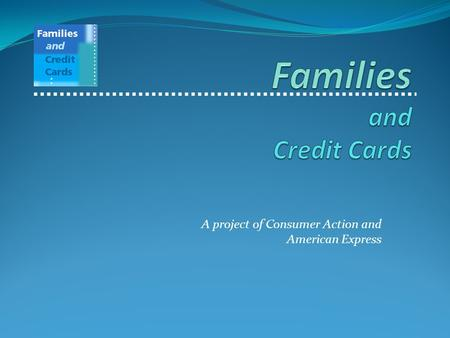 A project of Consumer Action and American Express.