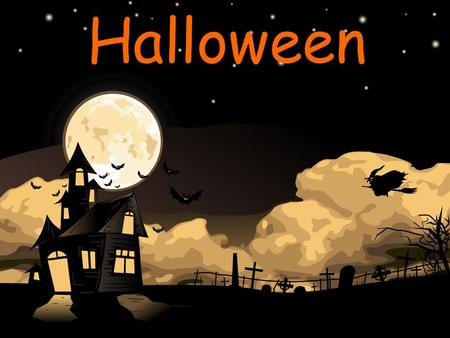 Halloween. October 31st is Halloween Halloween is one of the oldest holidays, celebrated in several countries such as America, Canada, England, Scotland,