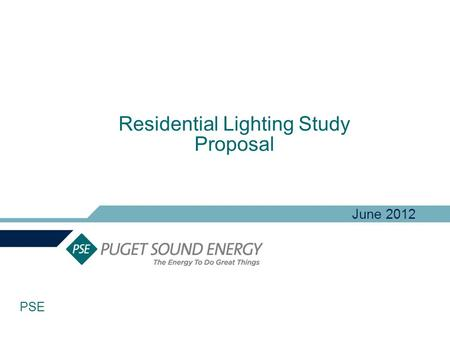Residential Lighting Study Proposal June 2012 PSE.