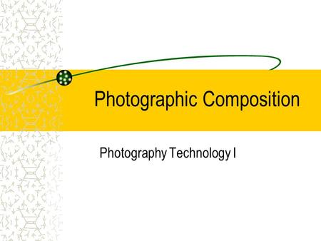 Photographic Composition Photography Technology I.