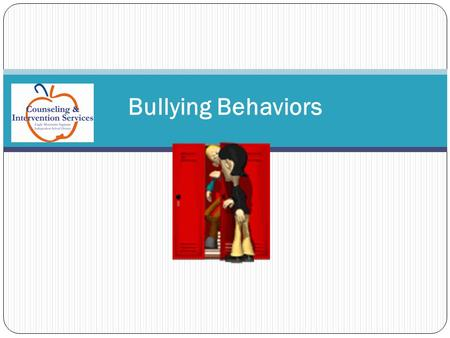 Bullying Behaviors. W HAT IS C ONSIDERED B ULLYING ?