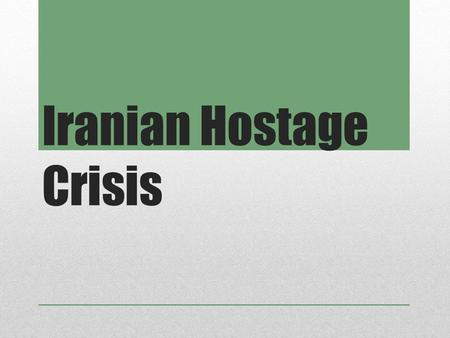 Iranian Hostage Crisis. 1953 1951 – Iranian Prime Minister, Mohammad Mossadegh placed oil industry under gov. control Infuriated western nations - owned.