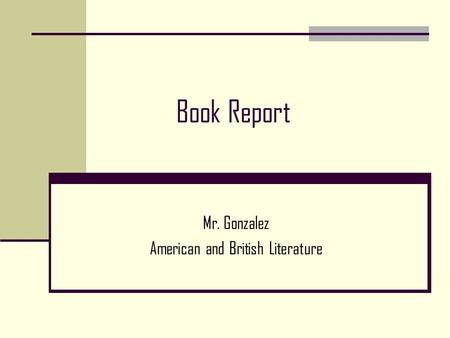 Book Report Mr. Gonzalez American and British Literature.