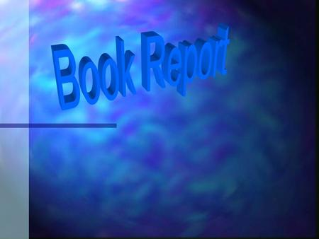 Book Report Guidelines Format n Be sure to follow THIS format for writing your report.