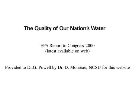EPA Report to Congress 2000 (latest available on web) Provided to Dr.G. Powell by Dr. D. Monreau, NCSU for this website.