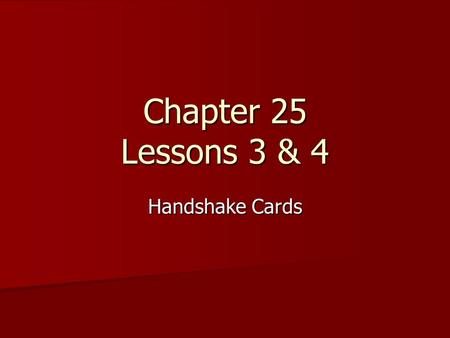 Chapter 25 Lessons 3 & 4 Handshake Cards. Teens at Risk Teens have one of the fastest growing rates of HIV infection. Teens have one of the fastest growing.