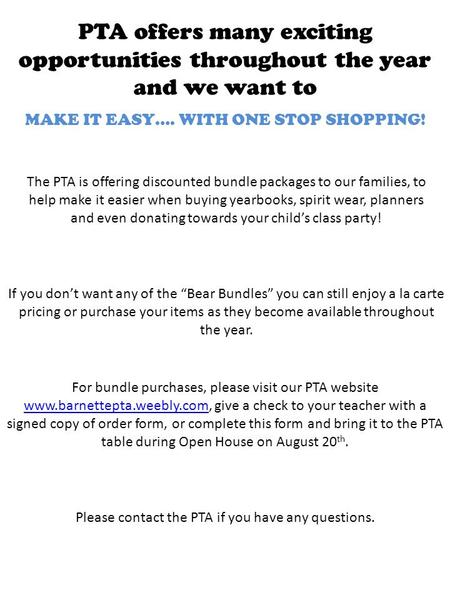 MAKE IT EASY…. WITH ONE STOP SHOPPING! PTA offers many exciting opportunities throughout the year and we want to The PTA is offering discounted bundle.