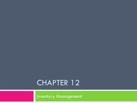 CHAPTER 12 Inventory Management. Chapter 12 Assignment  Turn to page 305  Look at the Pharmacy Education and Related Information and Government websites.
