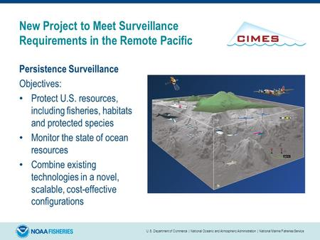 New Project to Meet Surveillance Requirements in the Remote Pacific Persistence Surveillance Objectives: Protect U.S. resources, including fisheries, habitats.
