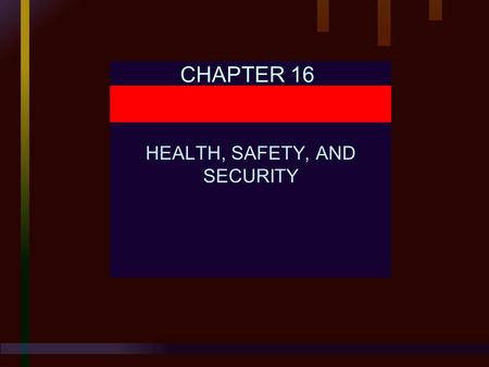CHAPTER 16 HEALTH, SAFETY, AND SECURITY. Chapter 16 HEALTH, SAFETY, AND SECURITY Human Resource Management, 9E Mathis and Jackson © 2000 South-Western.