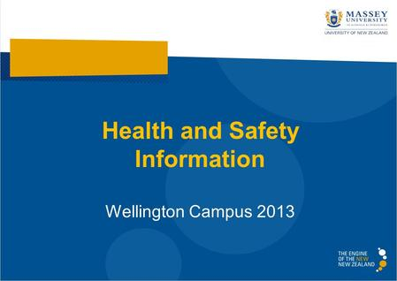 Health and Safety Information Wellington Campus 2013.