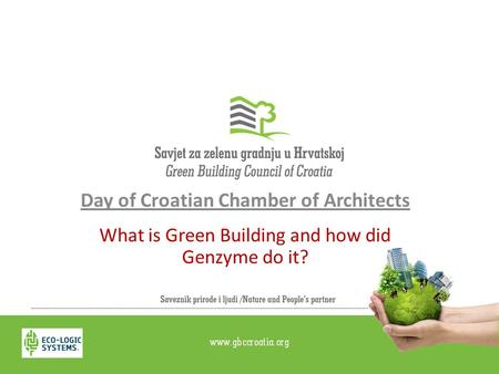 Day of Croatian Chamber of Architects What is Green Building and how did Genzyme do it?