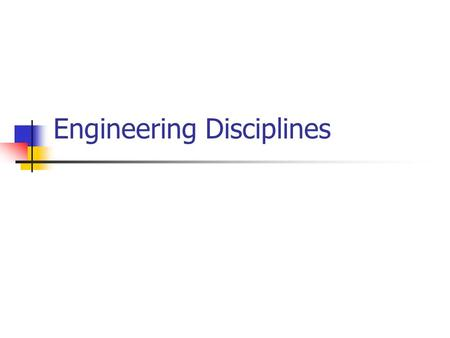 Engineering Disciplines. Aerospace Engineering Air- and Spacecraft Aerodynamics Propulsion Cargo/Passengers Avionics Orbital Mechanics Work in Industry,