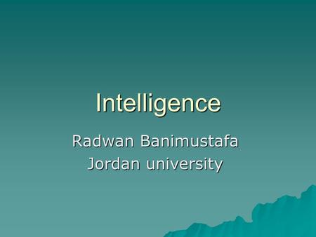 Intelligence Radwan Banimustafa Jordan university.
