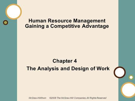 1-1 McGraw-Hill/Irwin ©2008 The McGraw-Hill Companies, All Rights Reserved Human Resource Management Gaining a Competitive Advantage Chapter 4 The Analysis.