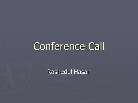 Conference Call Rashedul Hasan. Teleconferencing ► A conference call is a telephone call in which the calling party wishes to have more than one called.
